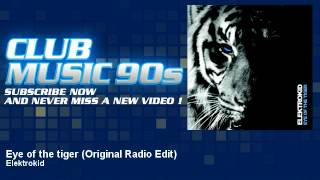 Elektrokid - Eye of the tiger - Original Radio Edit - ClubMusic90s