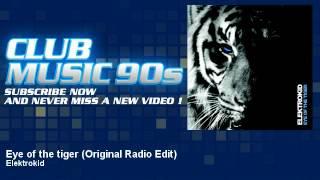 Elektrokid - Eye of the tiger - Original Radio Edit - ClubMusic90s