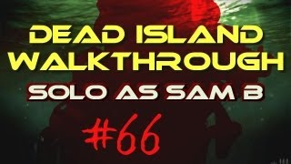 Dead Island Walkthrough #66 - Green Mile 2 (Metal Kanabo)