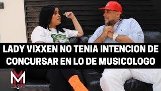 Lady Vixxen Dice Que No Tenia Intencion de Entrar al Concurso de Musicologo & Más | xXxClusiva! Video