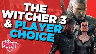 The Witcher 3 is a New Benchmark in Player Choice - The Point