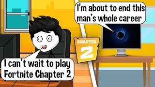 When a Gamer plays Fortnite Chapter 2