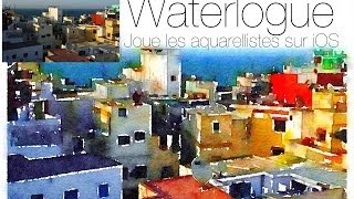 Waterlogue iOS, transforme toi en aquarelliste !