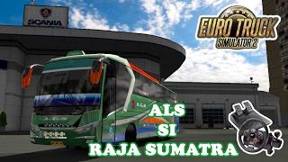 Euro Truck Simulator 2   Bus Mod Indo ALS Sang Legend Dari Sumatra