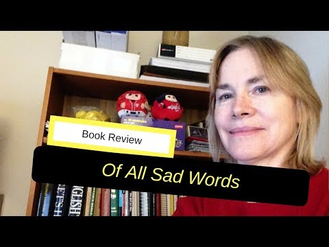 My Review of OF ALL SAD WORDS