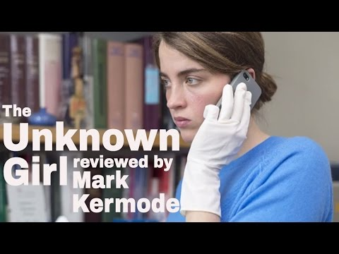 The Unknown Girl reviewed by Mark Kermode