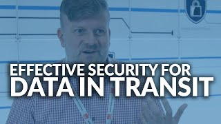 Effective Security for Data in Transit | Information Security Challenges @ CCSE Ep. 1
