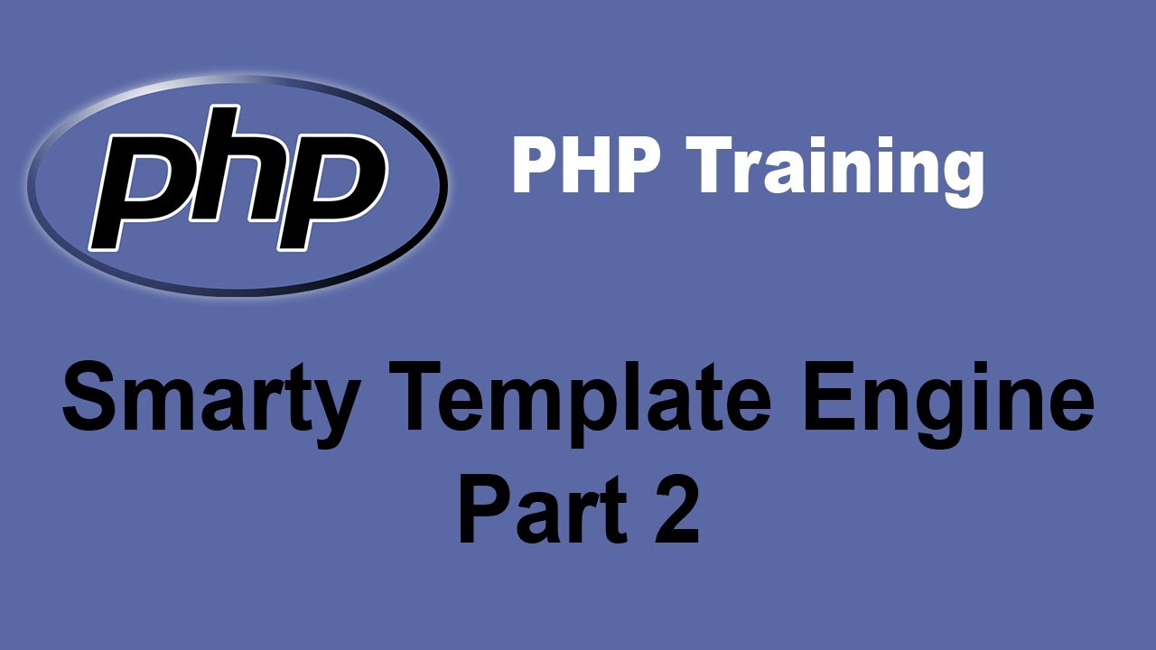PHP Smarty Template Engine Tutorial - Part 2 - PHP Training Tutorial