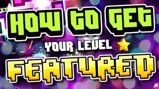 How to get a featured level in Geometry Dash - [4 Tips]