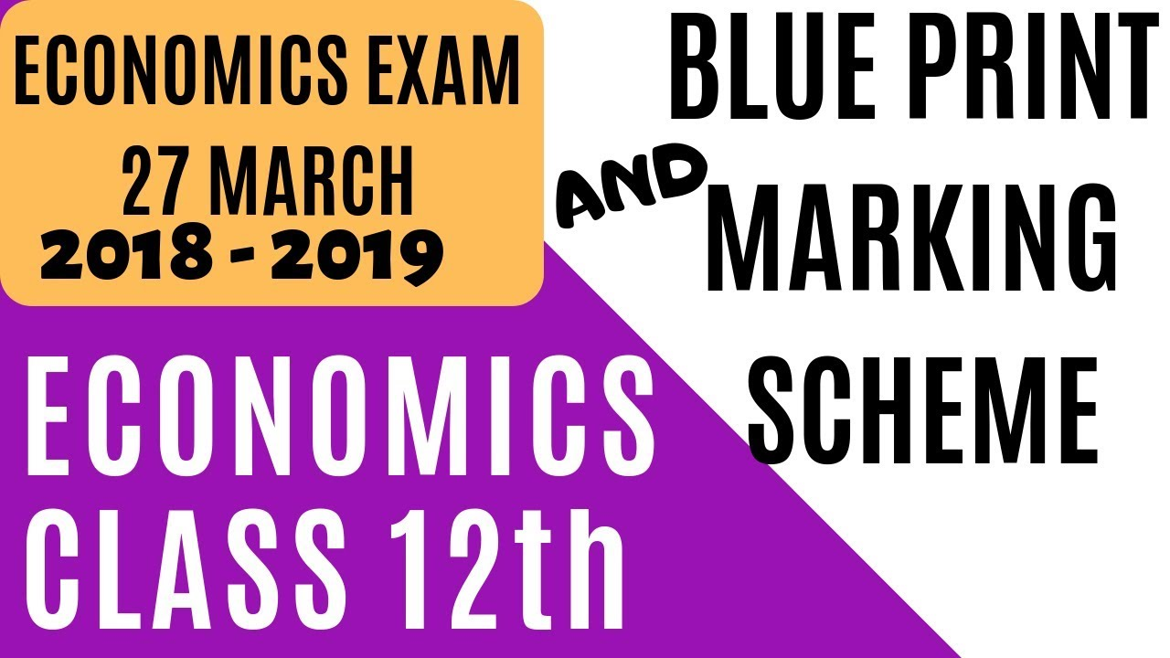 136 | ECONOMICS BLUE PRINT AND MARKING SCHEME CLASS 12TH | 2018-2019 | CBSE BOARD EXAM 2019