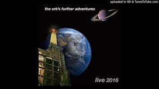 The Orb - Back Side Of The Moon (Live Electric Brixton 2016)