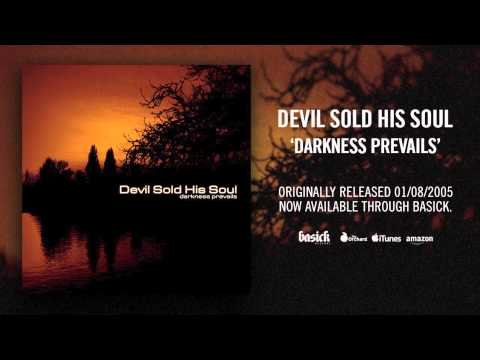 DEVIL SOLD HIS SOUL - Darkness Prevails (Official HD Audio - Basick Records)