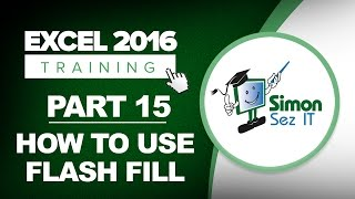 Excel 2016 Tutorial Part 15: How to Use the Flash Fill Feature in Excel 2016
