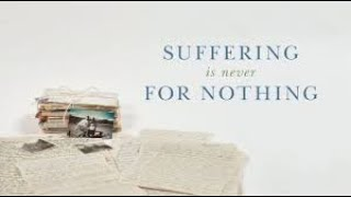 Suffering is Not For Nothing   Full Movie   Elisabeth Elliot