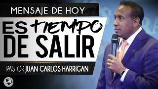 Es tiempo de salir- Pastor Juan Carlos Harrigan