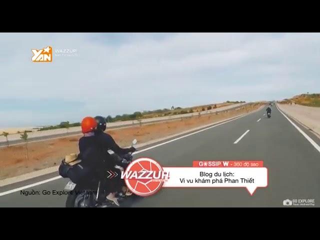WAZZUP YAN TV - Phan Thi?t (GO EXPLORE VIETNAM)