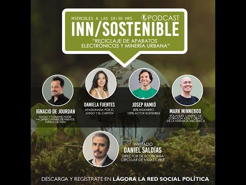 Podcast Inn-Sostenible - Reciclaje electrónicos y Minería Urbana - Daniel Saldias de Midas Chile