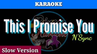 This I Promise You by N'Sync ( Karaoke : Slow Version)