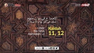 Al-Ishbah fi Bayani Manhajis Salaf: Kaidah Ke 11 & 12  l Ustadz Abu Yahya Badru Salam, Lc.