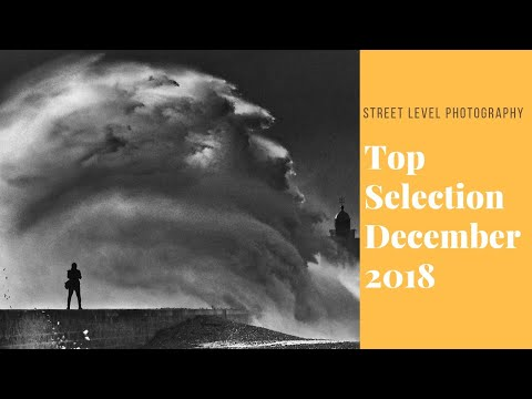 Street Photography: Top Selection - December 2018 -