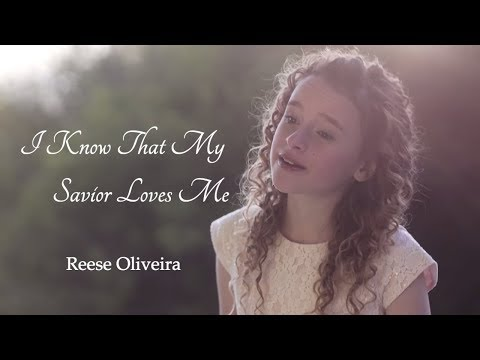 """""""I Know That My Savior Loves Me"""" by Reese Oliveira 