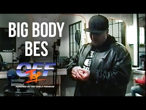 "Big Body Bes - ""Off Top"" Freestyle (Top Shelf Premium)"