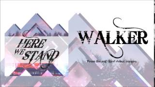 Here We Stand - Walker