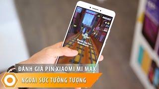 Đánh giá Pin Xiaomi Mi Max – Ngoài sức tưởng tượng