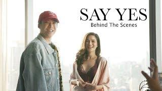 """เบื้องหลังการถ่ายทำ MV """"Say Yes"""""""