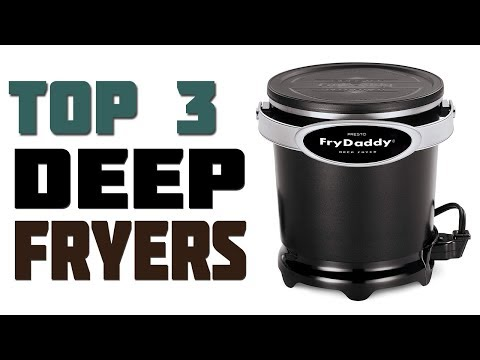 Top 3 Best Deep Fryers 2019