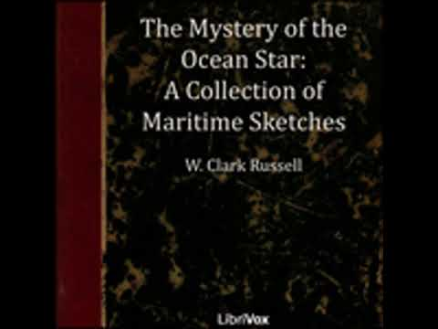 THE MYSTERY OF THE 'OCEAN STAR' - A COLLECTION OF MARITIME SKETCHES by William Clark Russell