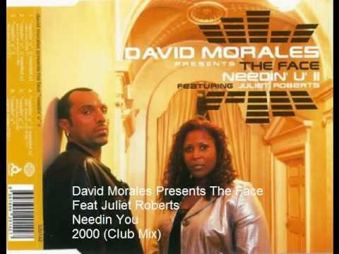 David Morales Presents The Face Ft Juliet Roberts - Needin you