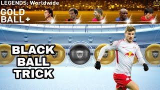 LEGENDS WORLDWIDE : GOLD+ Pack BLACK BALL TRICK || PES 2019 Mobile ||