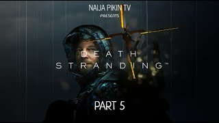 {GAMEPLAY} Death Stranding - Part 5 HD