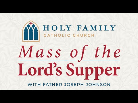Mass of the Lord's Supper, April 9. 2020