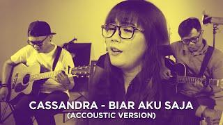Cassandra Biar Aku Saja Acoustic Version