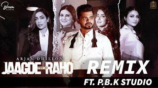 JAAGDE RAHO REMIX | Arjan Dhillon | Desi Crew | Brown Studios | Ft. P.B.K Studio