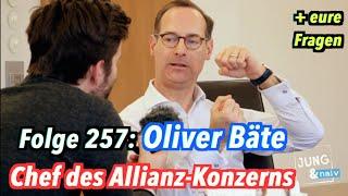 Der Vorstandsvorsitzende der Allianz, Oliver Bäte (+ eure Fragen) - Jung & Naiv: Folge 257