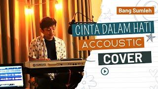 Cinta Dalam Hati - Ungu    Cover By Sumleh