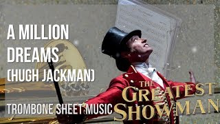 EASY Trombone Sheet Music: How to play A Million Dreams by Hugh Jackman