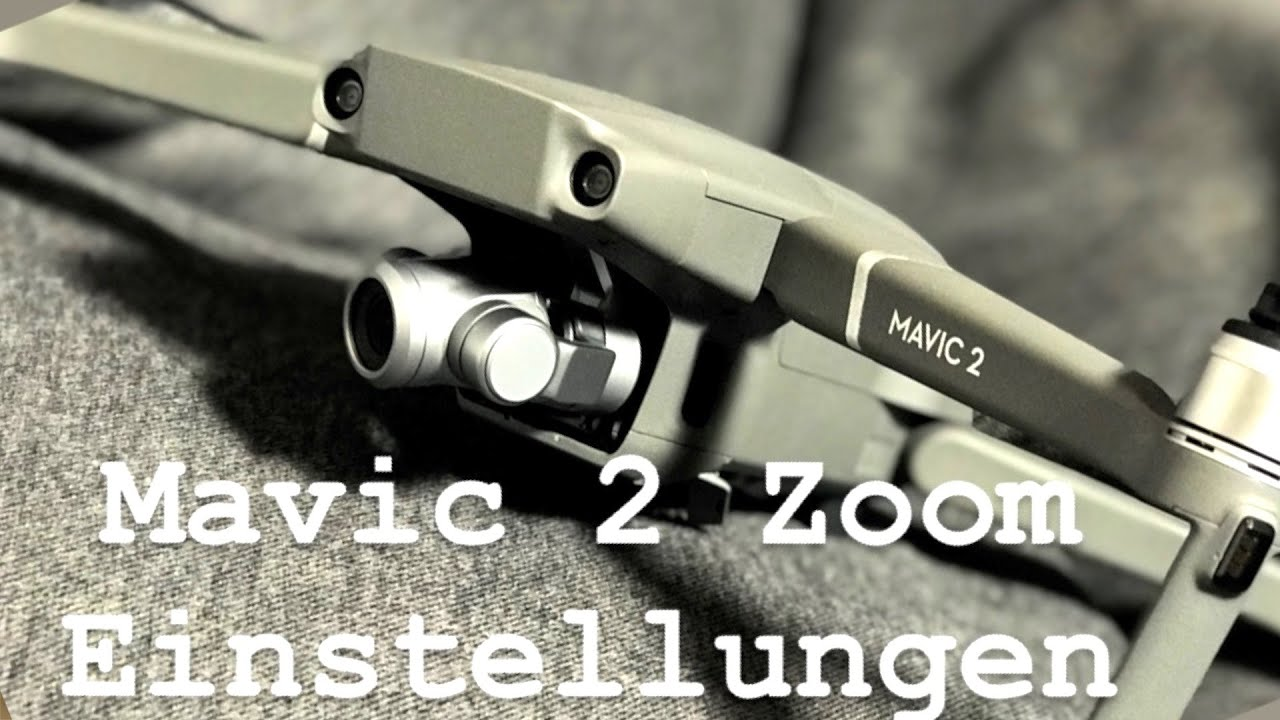 DJI Mavic 2 Zoom // Beste Einstellungen // Settings // Deutsch