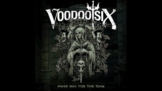 VOODOO SIX - MAKE WAY FOR THE KING (Official Video)