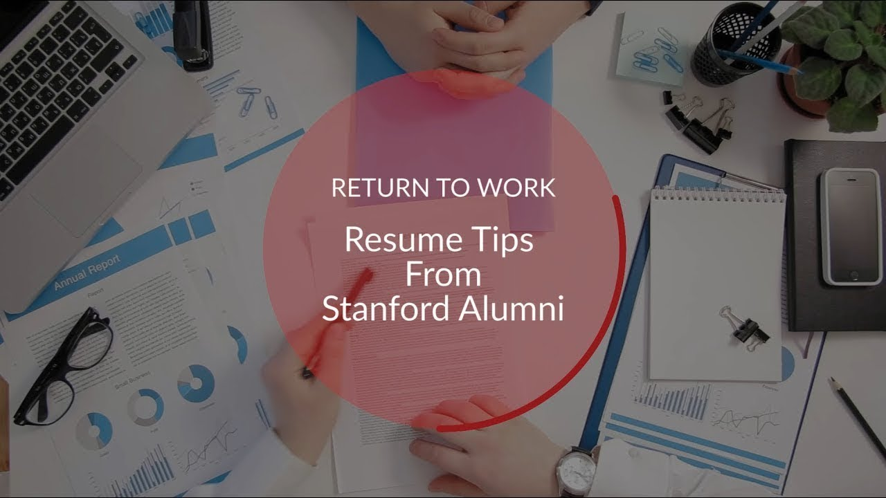 return to work resume tips from stanford alumni youtube