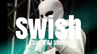 1.Cuz x AJ Sheko - Swish (Osläppt)