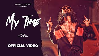 EMIWAY - MY TIME (PROD. FLAMBOY) (OFFICIAL MUSIC VIDEO)