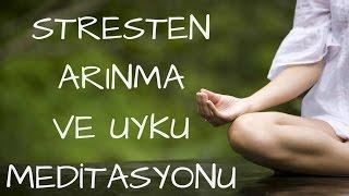 Stresten Arınma ve Uyku Meditasyonu