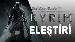 THE ELDER SCROLLS V: SKYRIM / ELEŞTİRİ