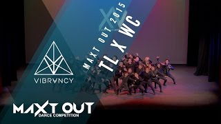 [Overall Alpha & 1st Place Minor Crew] TL x WC   Maxt Out XV 2015 [Official @VIBRVNCY 4K] #MAXTOUTXV