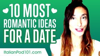 Learn the Top 10 Most Romantic Ideas for a Date in Italy