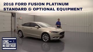 2018 FORD FUSION PLATINUM STANDARD AND OPTIONAL EQUIPMENT